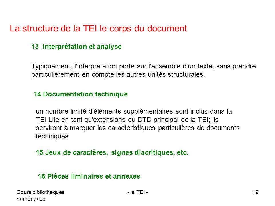 Cours bibliothèques numériques - la TEI -19 La structure de la TEI le corps du document 13 Interprétation et analyse Typiquement, l'interprétation por