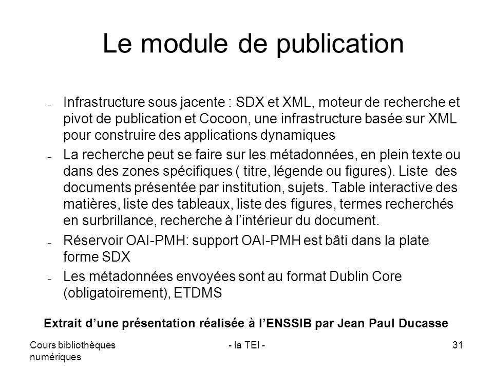 Cours bibliothèques numériques - la TEI -31 Le module de publication – Infrastructure sous jacente : SDX et XML, moteur de recherche et pivot de publi