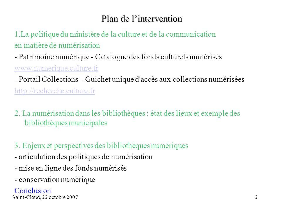 Saint-Cloud, 22 octobre 200713 La numérisation dans les bibliothèques Typologie des documents numérisés Contenu du stage