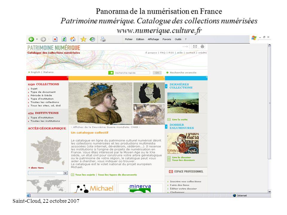 Saint-Cloud, 22 octobre 20079 1.2 Accès unique aux ressources culturelles numérisées du ministère de la culture et de la communication : le Guichet unique - Portail « Collections » http://recherche.culture.fr/ http://recherche.culture.fr/
