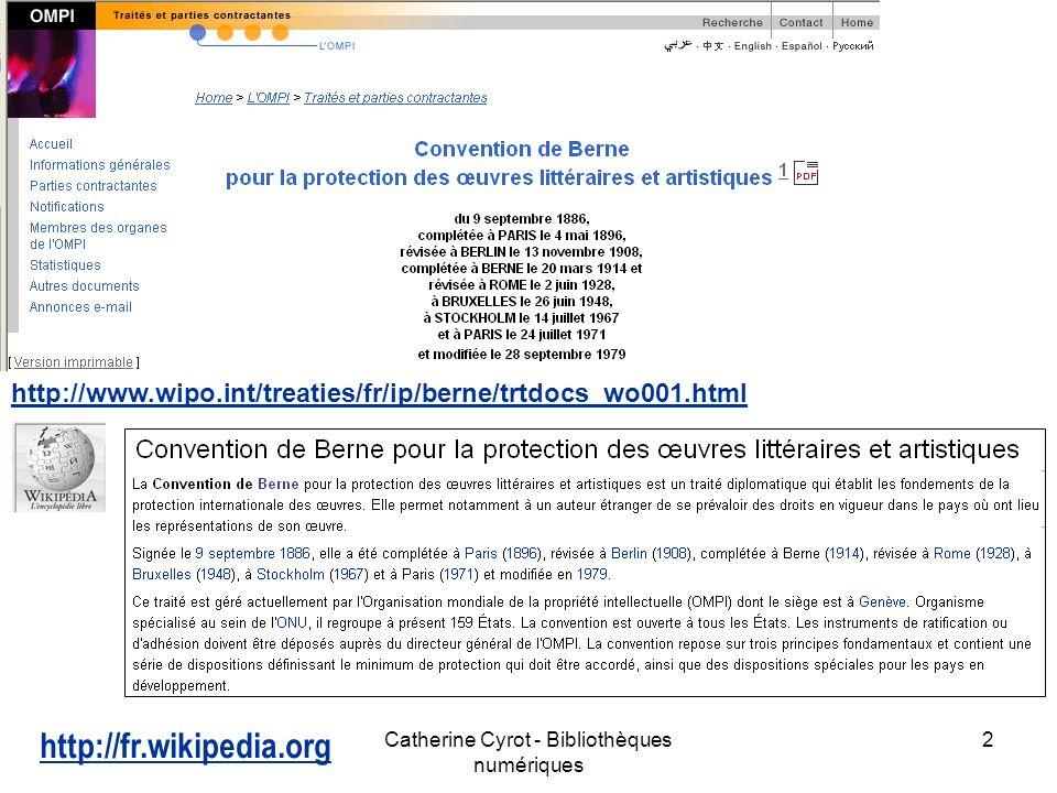 Catherine Cyrot - Bibliothèques numériques 3 La convention de Genève http://portal.unesco.org/fr/ev.php-URL_ID=15381&URL_DO=DO_TOPIC&URL_SECTION=201.html
