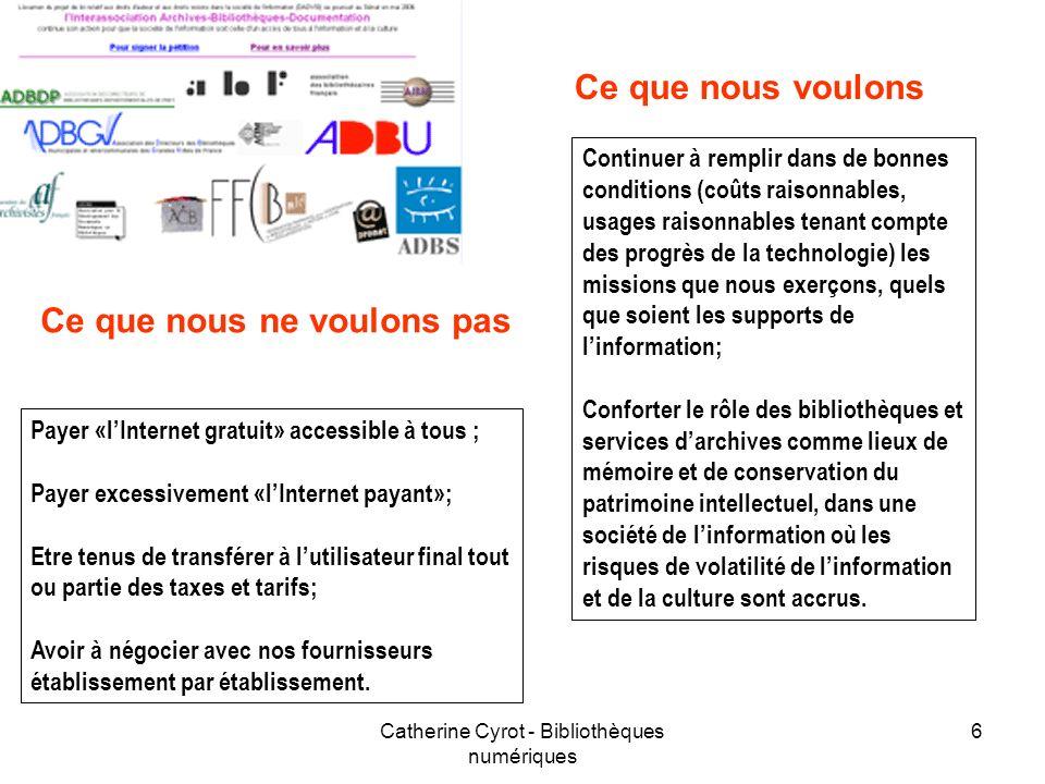 Catherine Cyrot - Bibliothèques numériques 6 Payer «lInternet gratuit» accessible à tous ; Payer excessivement «lInternet payant»; Etre tenus de trans