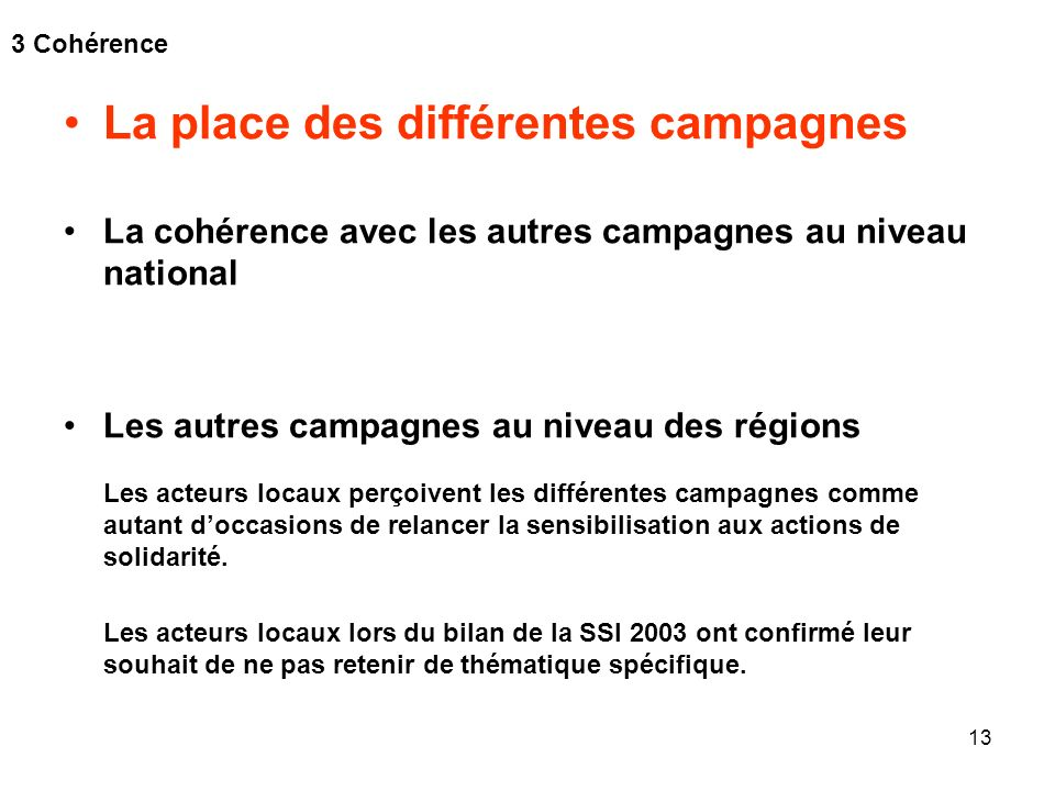 13 La place des différentes campagnes La cohérence avec les autres campagnes au niveau national Les autres campagnes au niveau des régions Les acteurs