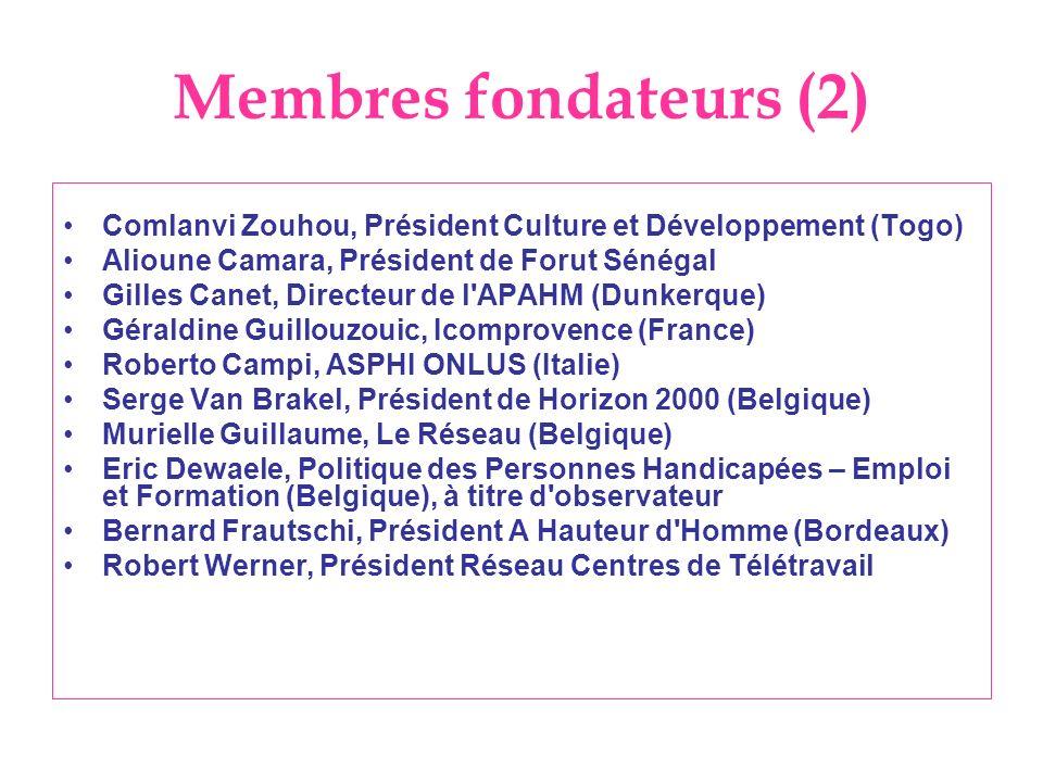 Membres fondateurs (2) Comlanvi Zouhou, Président Culture et Développement (Togo) Alioune Camara, Président de Forut Sénégal Gilles Canet, Directeur d