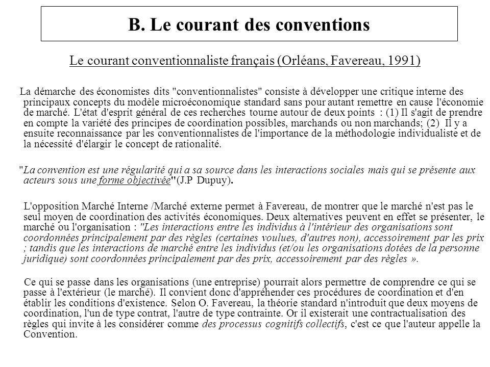 B. Le courant des conventions Le courant conventionnaliste français (Orléans, Favereau, 1991) La démarche des économistes dits
