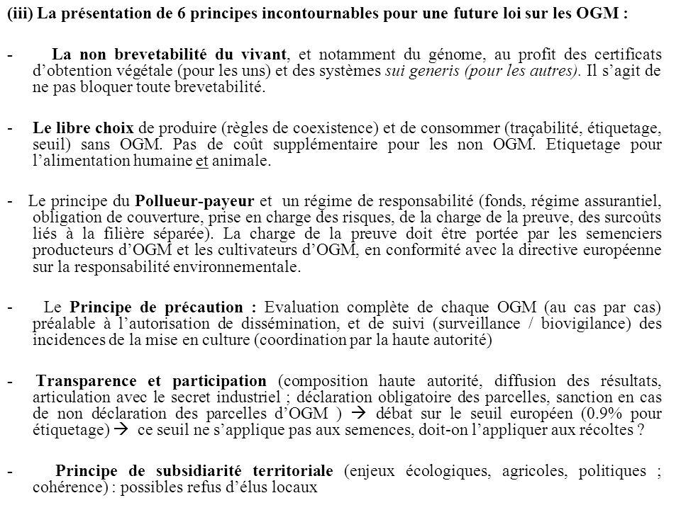 (iii) La présentation de 6 principes incontournables pour une future loi sur les OGM : - La non brevetabilité du vivant, et notamment du génome, au pr