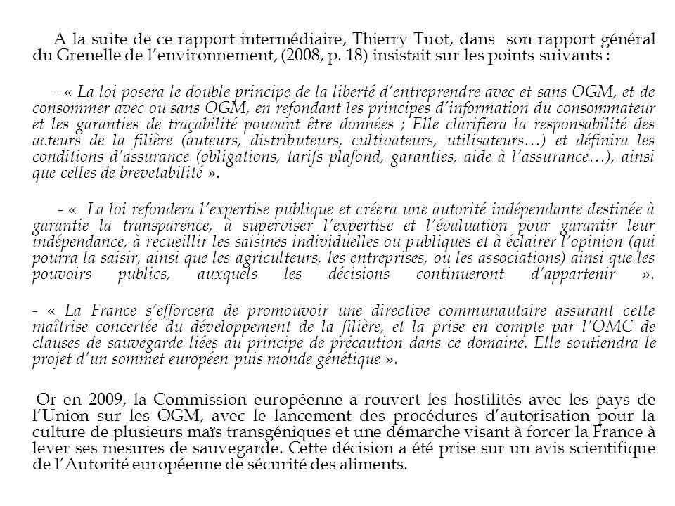 A la suite de ce rapport intermédiaire, Thierry Tuot, dans son rapport général du Grenelle de lenvironnement, (2008, p. 18) insistait sur les points s