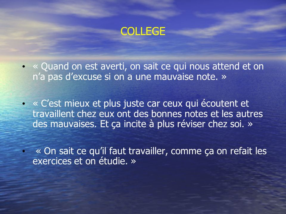 COLLEGE « Quand on est averti, on sait ce qui nous attend et on na pas dexcuse si on a une mauvaise note.