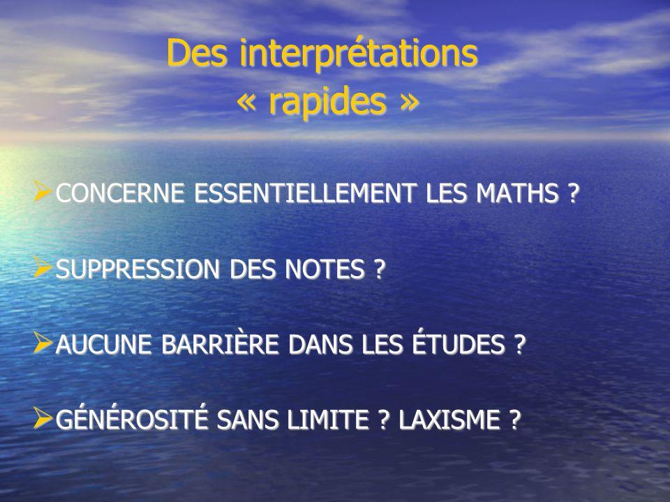 Des interprétations « rapides » Des interprétations « rapides » CONCERNE ESSENTIELLEMENT LES MATHS .