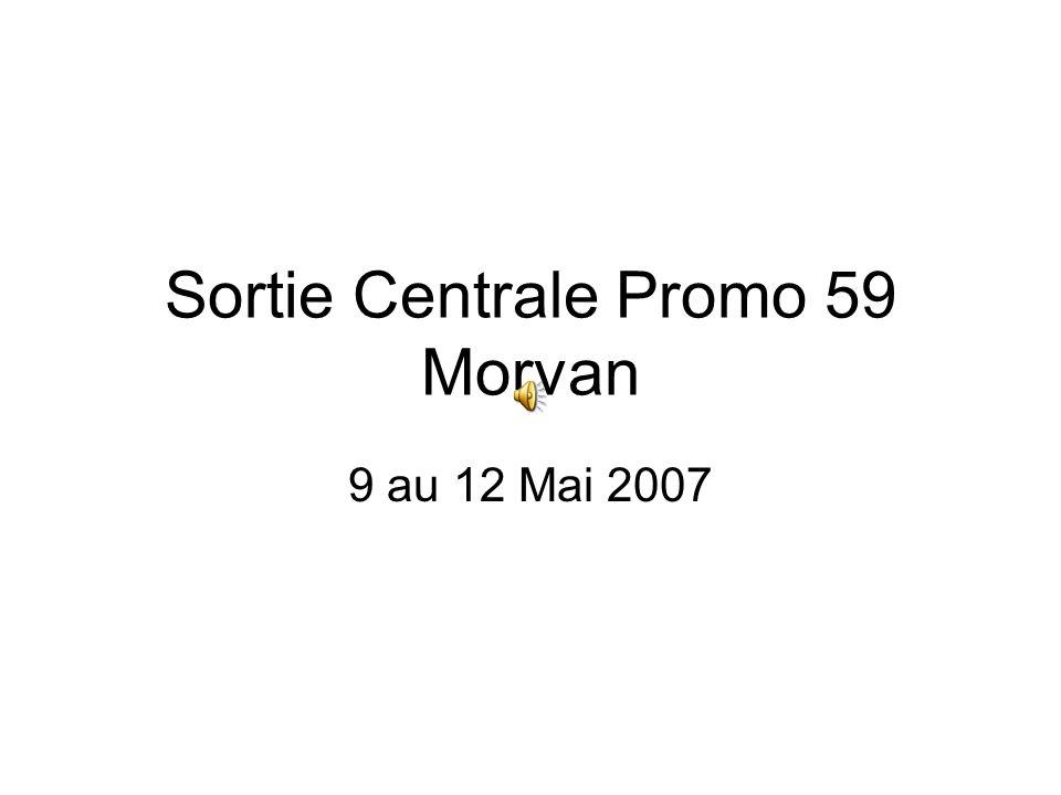 Sortie Centrale Promo 59 Morvan 9 au 12 Mai 2007