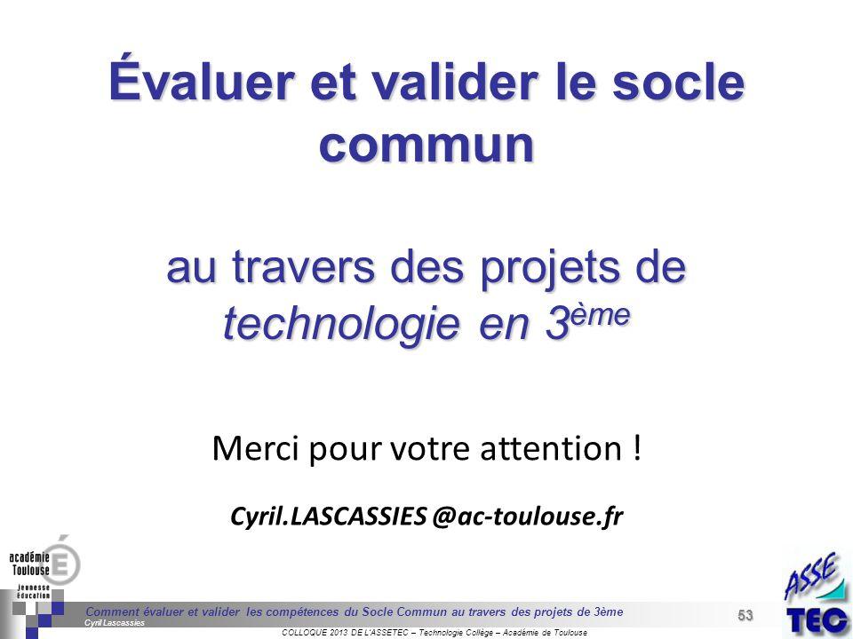 53 Séminaire « Définition de Produits » : méthodologie de définition dune pièce GREC INITIALES COLLOQUE 2013 DE LASSETEC – Technologie Collège – Acadé