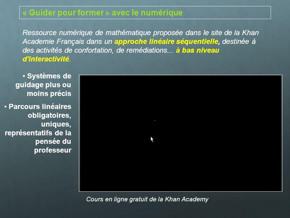 « Guider pour former » avec le numérique Ressource numérique de mathématique proposée dans le site de la Khan Academie Français dans un approche linéa