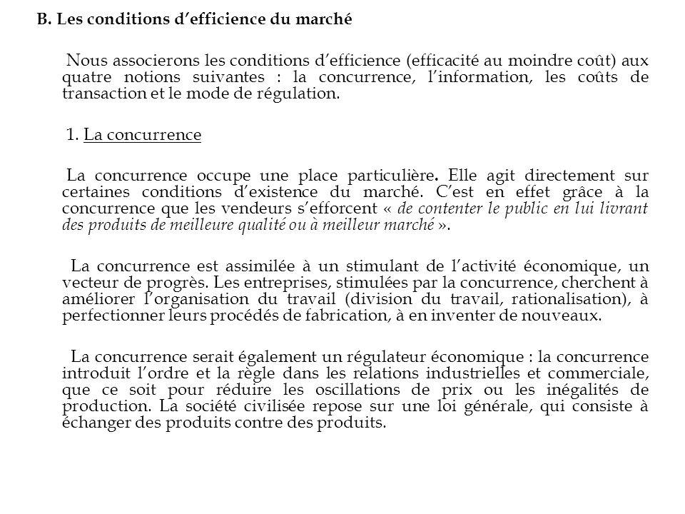 B. Les conditions defficience du marché Nous associerons les conditions defficience (efficacité au moindre coût) aux quatre notions suivantes : la con