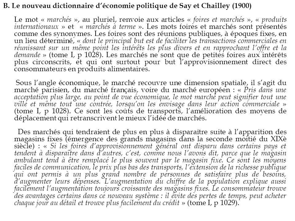 B. Le nouveau dictionnaire déconomie politique de Say et Chailley (1900) Le mot « marchés », au pluriel, renvoie aux articles « foires et marchés », «