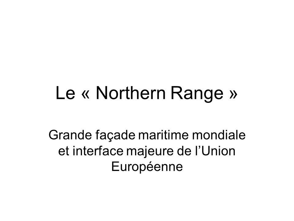 Le « Northern Range » Grande façade maritime mondiale et interface majeure de lUnion Européenne