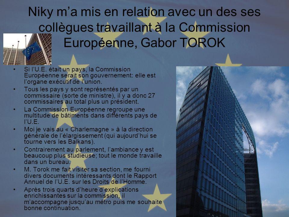 Niky ma mis en relation avec un des ses collègues travaillant à la Commission Européenne, Gabor TOROK Si lU.E. était un pays, la Commission Européenne