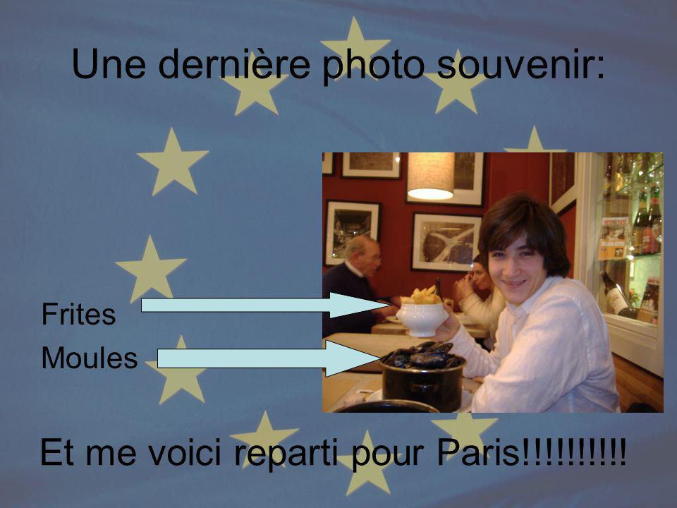Une dernière photo souvenir: Frites Moules Et me voici reparti pour Paris!!!!!!!!!!
