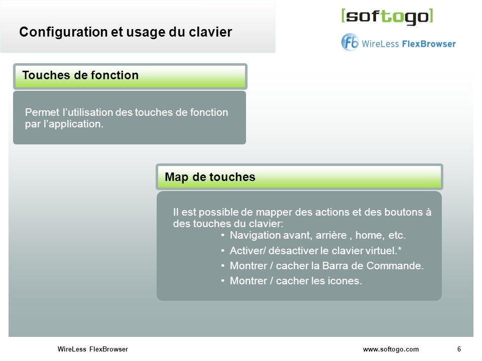 6WireLess FlexBrowser www.softogo.com Configuration et usage du clavier Il est possible de mapper des actions et des boutons à des touches du clavier:
