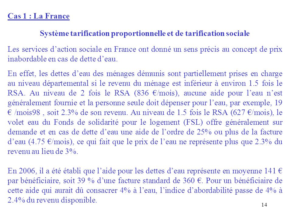 Cas 1 : La France Système tarification proportionnelle et de tarification sociale Les services daction sociale en France ont donné un sens précis au c
