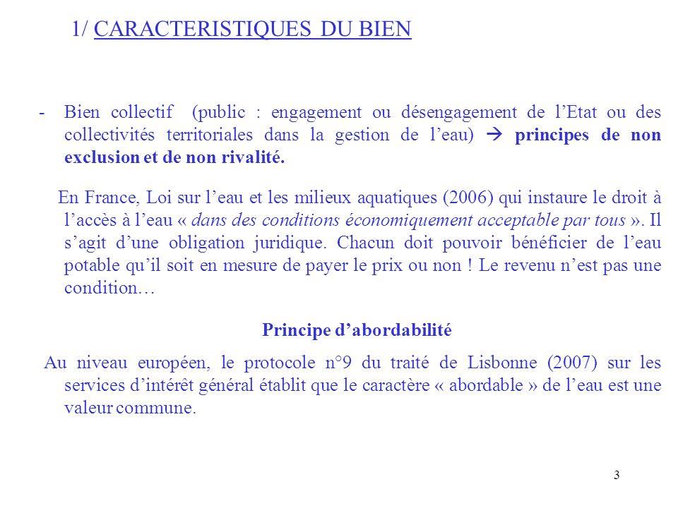 Deux problèmes : Pas de définition de la notion de prix abordable et nécessité de construire un indice dinabordabilité de leau pour le consommateur médian, voir pour le ménage ayant un revenu au dessous du seuil de pauvreté (7 millions de personnes en France vivent avec un revenu inférieur à 817/mois).