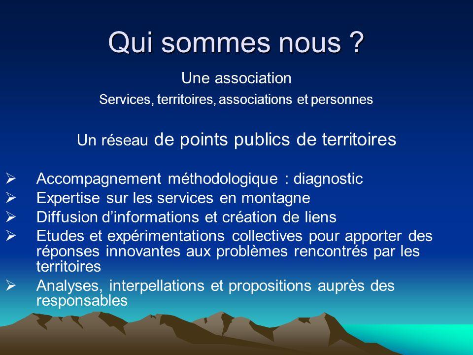 Qui sommes nous ? Une association Services, territoires, associations et personnes Un réseau de points publics de territoires Accompagnement méthodolo