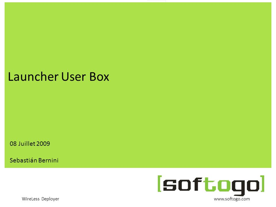 WireLess Deployer www.softogo.com User Box User Box est un lanceur dapplications (Launcher) qui permet doptimiser lutilisation des terminaux mobiles dans un environnement industriel et commercial.