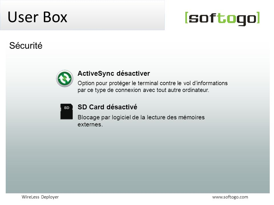 WireLess Deployer www.softogo.com User Box ActiveSync désactiver Option pour protéger le terminal contre le vol dinformations par ce type de connexion