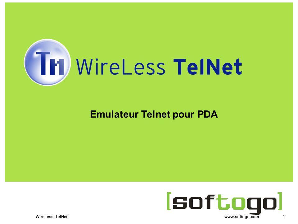2WireLess TelNet www.softogo.com WireLess TelNet Versions et plateformes Actions opérateur Configuration et utilisation du clavier Map de touches Fonctionnalités avancées Technologie Voice Pikcing ProxyServer for WireLess Telnet