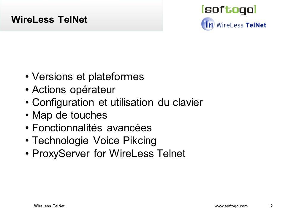 2WireLess TelNet www.softogo.com WireLess TelNet Versions et plateformes Actions opérateur Configuration et utilisation du clavier Map de touches Fonc