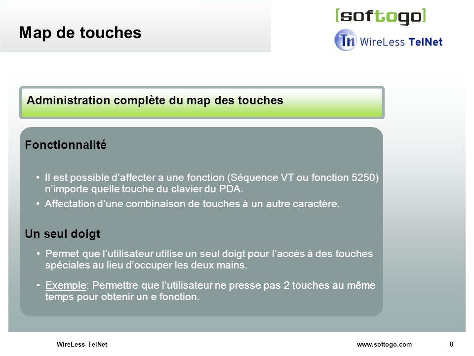 8WireLess TelNet www.softogo.com Il est possible daffecter a une fonction (Séquence VT ou fonction 5250) nimporte quelle touche du clavier du PDA. Aff