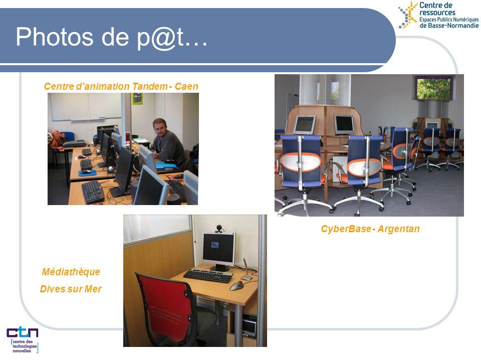 Photos de p@t… Centre danimation Tandem - Caen CyberBase - Argentan Médiathèque Dives sur Mer