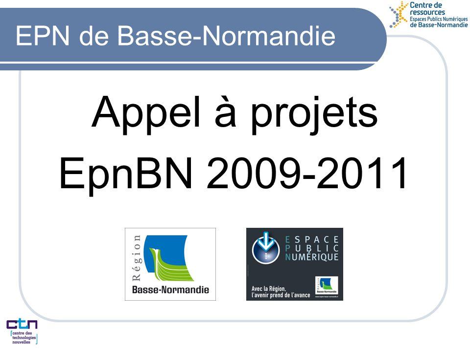 EPN de Basse-Normandie Appel à projets EpnBN 2009-2011