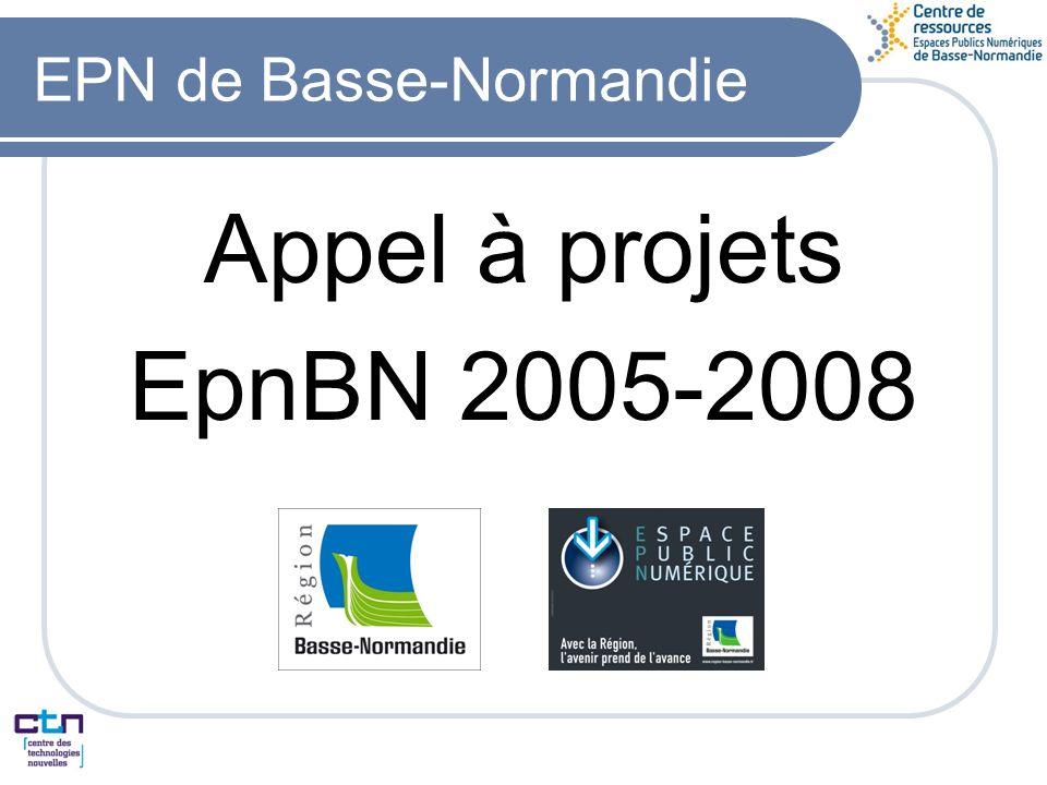 EPN de Basse-Normandie Appel à projets EpnBN 2005-2008