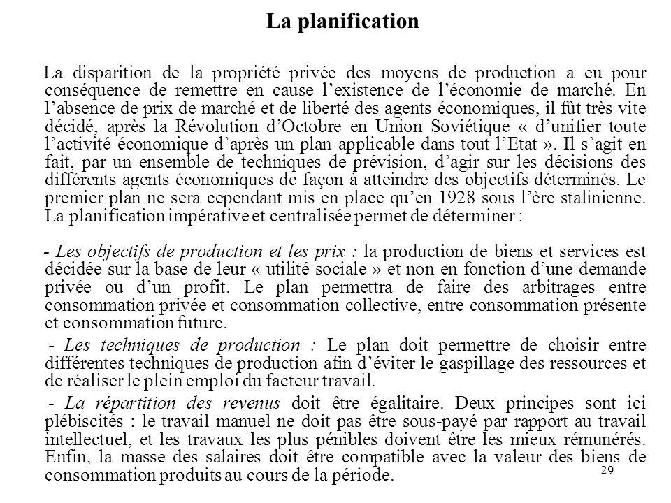 29 La planification La disparition de la propriété privée des moyens de production a eu pour conséquence de remettre en cause lexistence de léconomie