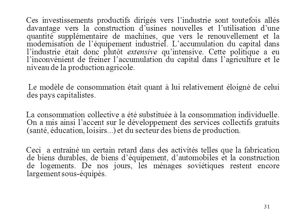 31 Ces investissements productifs dirigés vers lindustrie sont toutefois allés davantage vers la construction dusines nouvelles et lutilisation dune q