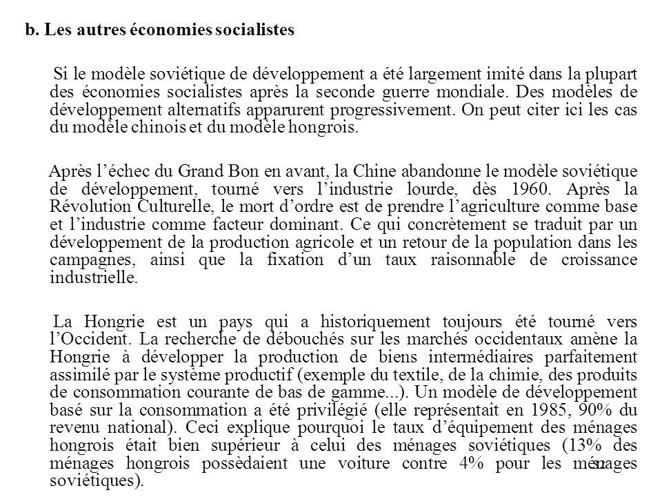 32 b. Les autres économies socialistes Si le modèle soviétique de développement a été largement imité dans la plupart des économies socialistes après