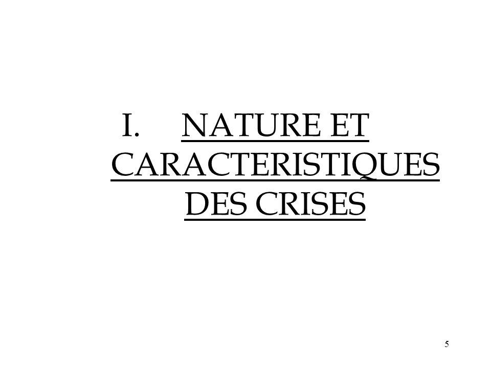5 I.NATURE ET CARACTERISTIQUES DES CRISES