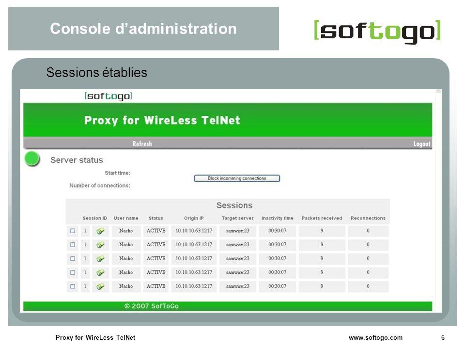 7Proxy for WireLess TelNet www.softogo.com Console dadministration Informations de la session