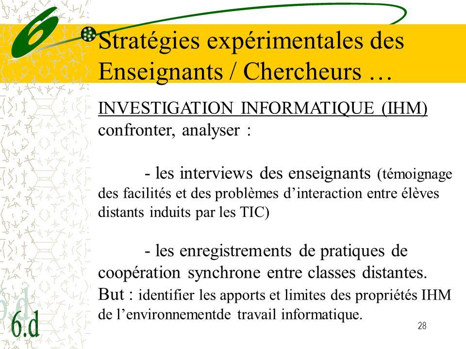 28 INVESTIGATION INFORMATIQUE (IHM) confronter, analyser : - les interviews des enseignants (témoignage des facilités et des problèmes dinteraction en