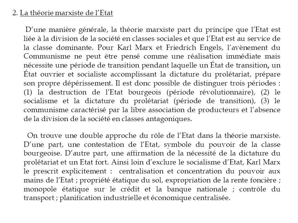 2. La théorie marxiste de lEtat Dune manière générale, la théorie marxiste part du principe que lEtat est liée à la division de la société en classes