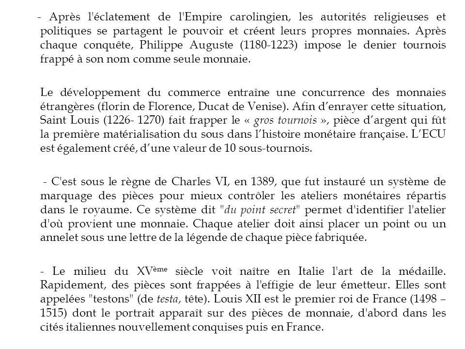 - Après l'éclatement de l'Empire carolingien, les autorités religieuses et politiques se partagent le pouvoir et créent leurs propres monnaies. Après