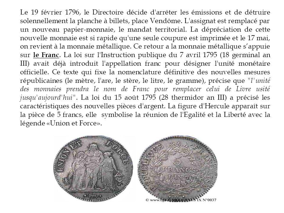 Le 19 février 1796, le Directoire décide d'arrêter les émissions et de détruire solennellement la planche à billets, place Vendôme. L'assignat est rem