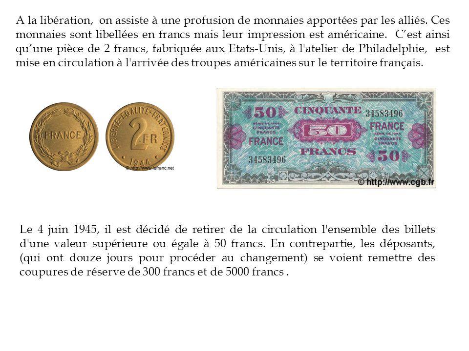 A la libération, on assiste à une profusion de monnaies apportées par les alliés. Ces monnaies sont libellées en francs mais leur impression est améri
