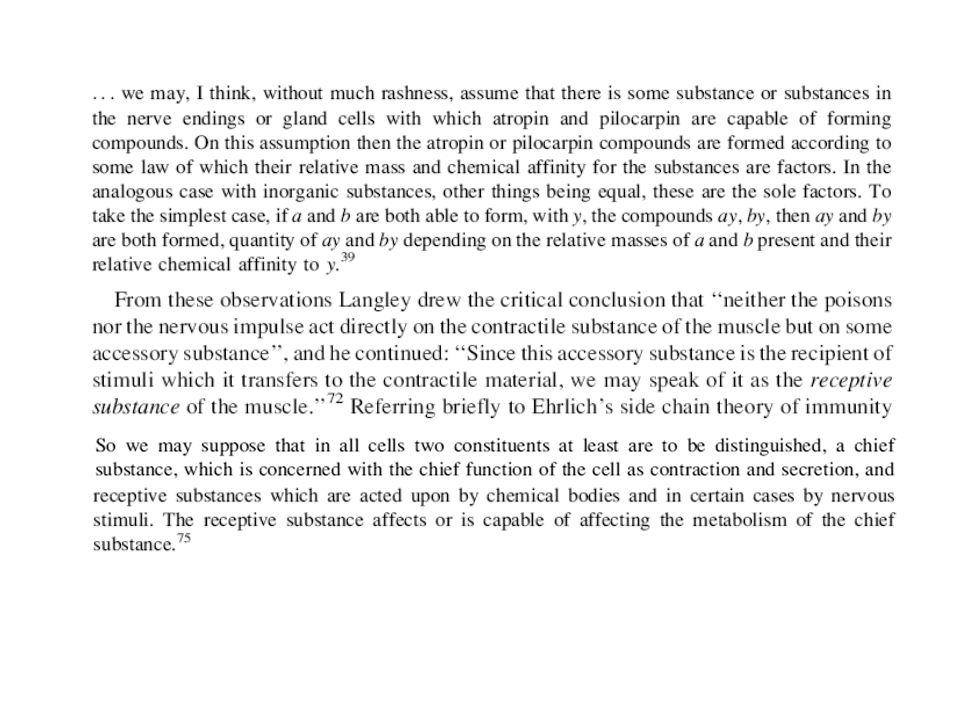 La notion de substance récepteur avait déjà été avancée par Paul Ehrlich en 1895, alors quil étudiait leffet protecteur des anticorps du sérum humain vis- à-vis des toxines bactériennes (ce quon appelle aujourdhui limmunisation passive).