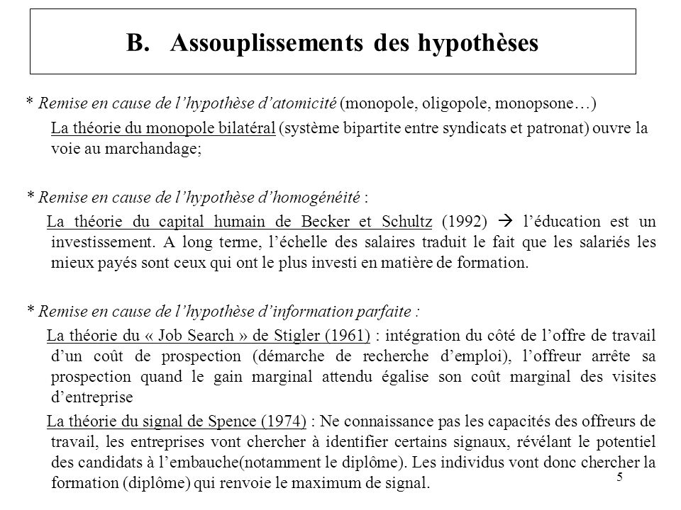 B. Assouplissements des hypothèses * Remise en cause de lhypothèse datomicité (monopole, oligopole, monopsone…) La théorie du monopole bilatéral (syst