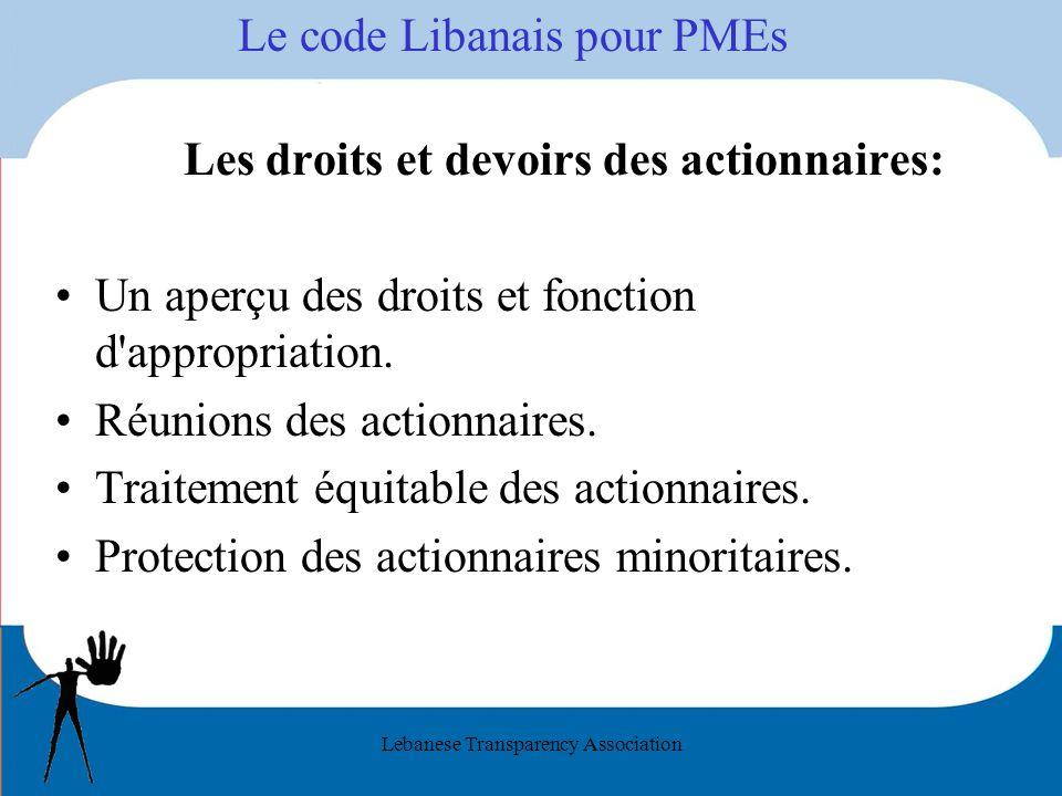 Lebanese Transparency Association Le code Libanais pour PMEs Les droits et devoirs des actionnaires: Un aperçu des droits et fonction d'appropriation.