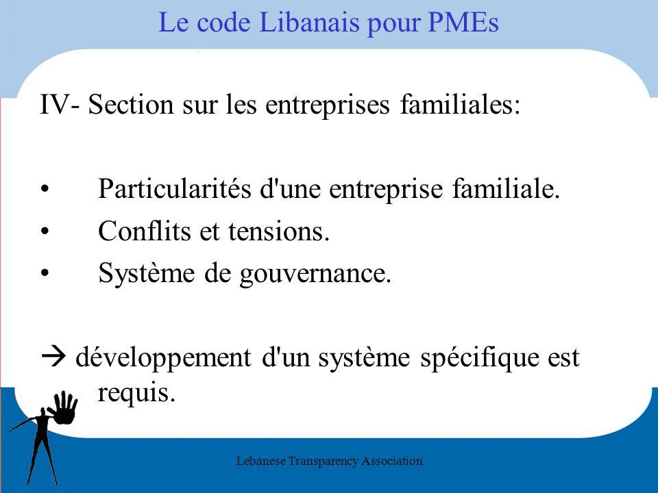 Lebanese Transparency Association Le code Libanais pour PMEs IV- Section sur les entreprises familiales: Particularités d une entreprise familiale.