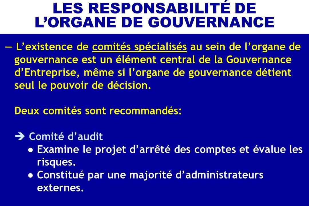 Lexistence de comités spécialisés au sein de lorgane de gouvernance est un élément central de la Gouvernance dEntreprise, même si lorgane de gouvernan