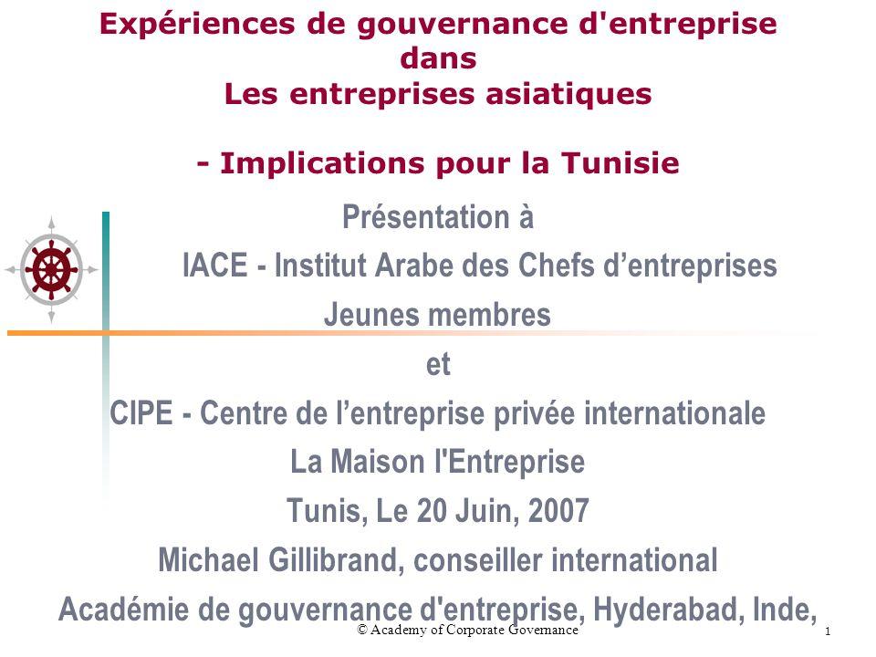 © Academy of Corporate Governance 1 Présentation à IACE - Institut Arabe des Chefs dentreprises Jeunes membres et CIPE - Centre de lentreprise privée