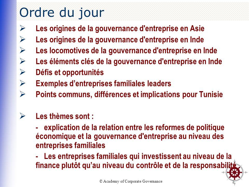 © Academy of Corporate Governance 2 Ordre du jour Les origines de la gouvernance d'entreprise en Asie Les origines de la gouvernance d'entreprise en I
